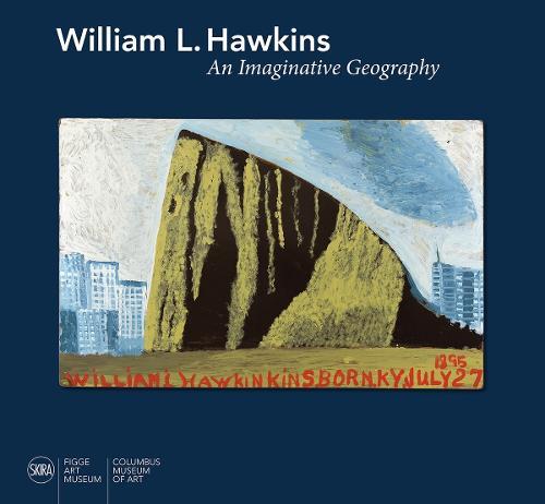William L. Hawkins: An Imaginative Geography (Hardback)