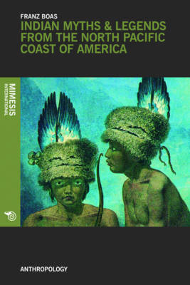 Indian Myths and Legends from the North Pacific Coast of America (Paperback)