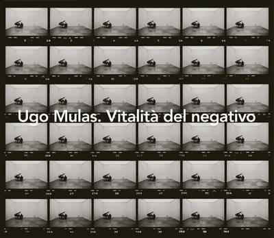 Ugo Mulas. Vitalita Del Negativo (Hardback)