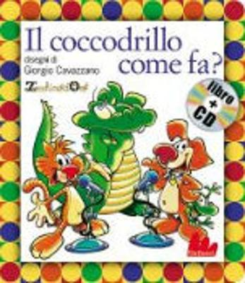 Gallucci: Il coccodrillo come fa? + CD (small board book)
