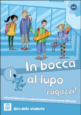 In Bocca Al Lupo, Ragazzi!: Libro 1 (Paperback)