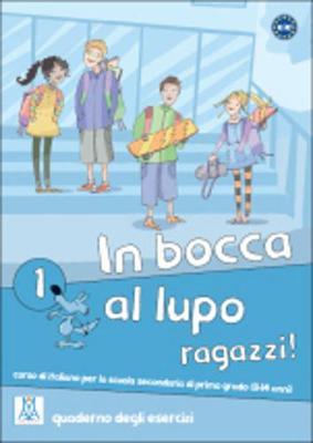 In Bocca Al Lupo, Ragazzi!: Quaderno DI Lavoro 1 (Paperback)