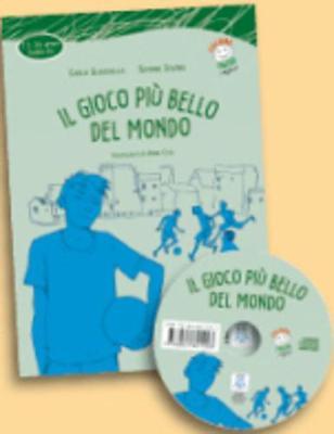 Italiano facile per ragazzi: Il gioco piu bello del mondo + CD