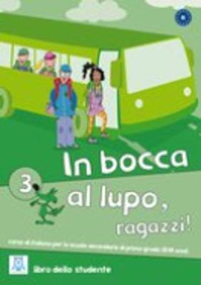 In Bocca Al Lupo, Ragazzi!: Libro + CD Audio 3
