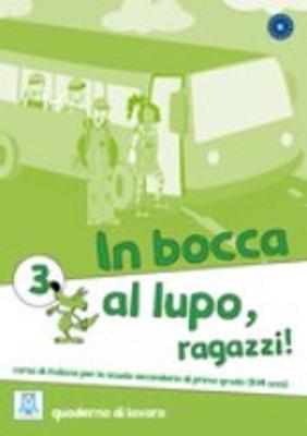 In Bocca Al Lupo, Ragazzi!: Quaderno DI Lavoro 3 (Paperback)