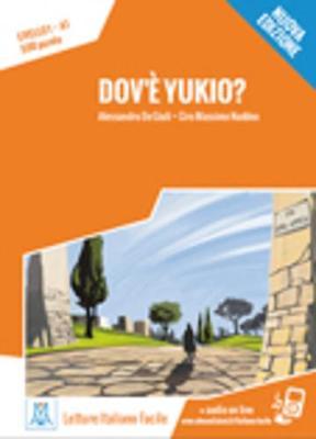 Italiano facile: Dov'e Yukio? Libro + online MP3 audio (Paperback)