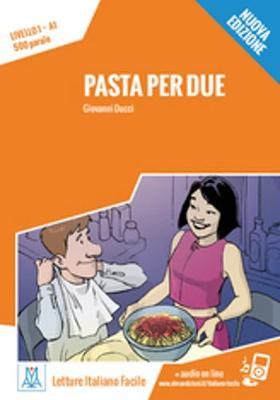 Italiano facile: Pasta per due. Libro + online MP3 audio (Paperback)