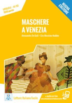 Italiano facile: Maschere a Venezia. Libro + online MP3 audio (Paperback)