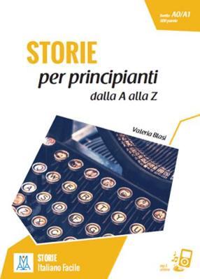 Italiano facile - STORIE: Storie per principianti - dalla A alla Z. Libro + onli (Paperback)