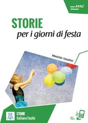 Italiano facile - STORIE: Storie per i giorni di festa. Libro + online MP3 audio (Paperback)