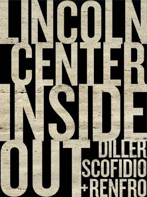 Lincoln Center Inside Out: An Architectural Account (Hardback)