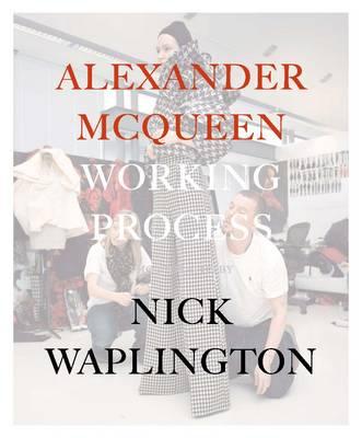 Alexander McQueen Working Process (Hardback)