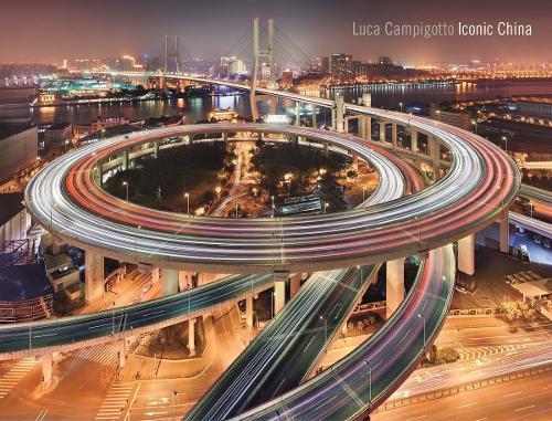 Luca Campigotto: Iconic China (Hardback)