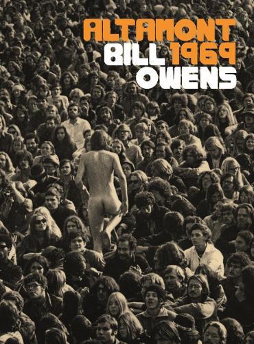 Bill Owens: Altamont 1969 (Hardback)