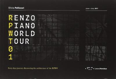 Renzo Piano World Tour 01: Forty Days Journey Discovering the Architecture of the RPBW (Paperback)