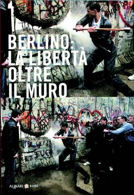 Berlin: the Freedom Beyond the Wall (Paperback)