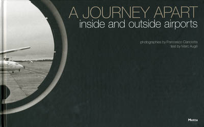 A Journey Apart: Inside and Outside Airports (Hardback)