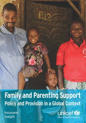 Family and parenting support: policy and provision in a global context - Innocenti insight (Paperback)