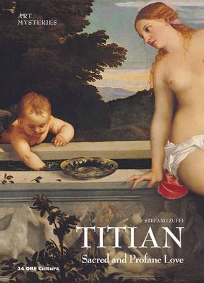 Titian: Sacred and Profane Love: Art Mysteries - Art Mysteries (Hardback)