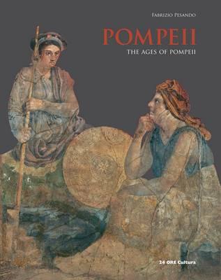 Pompeii: The Ages of Pompeii (Hardback)
