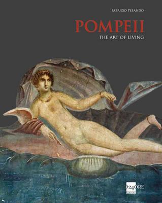 Pompeii: The Art of Living (Hardback)