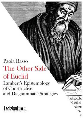 The Other Side of Euclid. Lambert's Epistemology of Constructive and Visual Strategies. (Paperback)