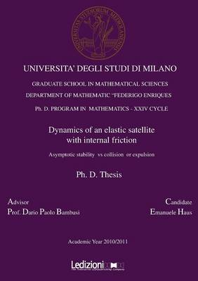 Dynamics of an Elastic Satellite with Internal Friction. Asymptotic Stability Vs Collision or Expulsion (Paperback)