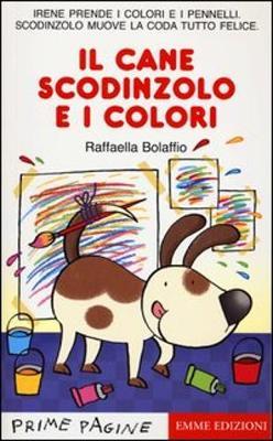 Prime Pagine in Italiano: Il Cane Scodinzolo e I Colori (Paperback)