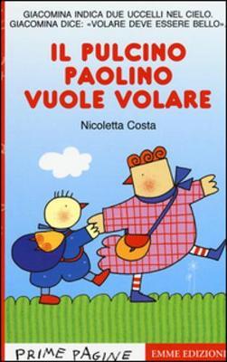 Prime Pagine in italiano: Il pulcino Paolino vuole volare