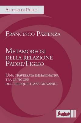 Metamorfosi Della Relazione Padre/Figlio (Paperback)