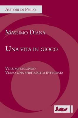 Una Vita in Gioco. Volume Secondo: Verso Una Spiritualita Integrata (Paperback)