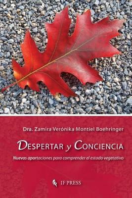 Despertar y Conciencia: Nuevas Aportaciones Para Comprender El Estado Vegetativo - Bioethica 24 (Paperback)