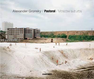 Alexander Gronsky: Pastoral: Moscow Suburbs (Hardback)