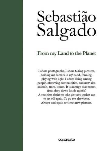 Sebastiao Salgado: From My Land to the Planet (Hardback)