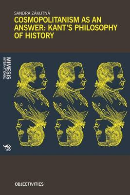 Cosmopolitanism as an Answer: Kant's Philosophy of History (Paperback)