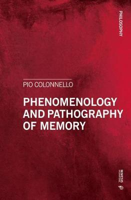 Phenomenology and Pathography of Memory - Philosophy (Paperback)