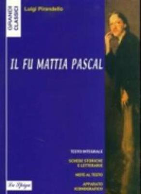 La Spiga - Grandi Classici: Il fu Mattia Pascal - edizione scolastica