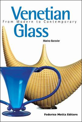 Venetian Glass: From Modern to Contemporary (Paperback)