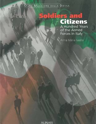 Soldiers and Citizens: A Hundred Years of the Armed Forces in Italy (Hardback)