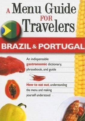 A Menu Guide for Travelers -- Brazil & Portugal (Paperback)