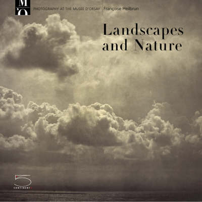 Landscapes and Nature: Photography at the Musee D'Orsay (Paperback)