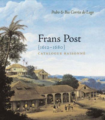 Frans Post 1612-1680: Catalogue Raisonne (Hardback)
