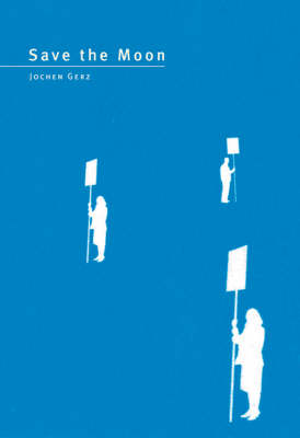 Jochen Gerz: Save the Moon (Paperback)