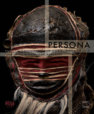 Persona: Masks of Africa: Identities Hidden and Revealed (Paperback)