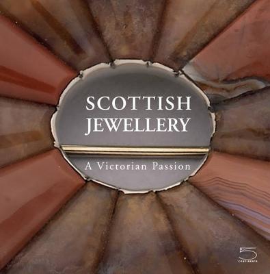 Scottish Jewellery: A Victorian Passion (Hardback)
