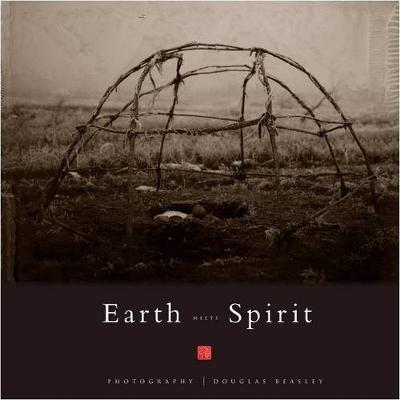 Earth Meets Spirit: A Photographic Journey Through the Sacred Landscape (Hardback)