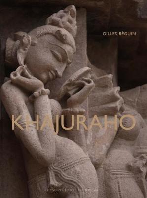 Khajuraho - Indian Temples and Sensuous Sculptures (Hardback)