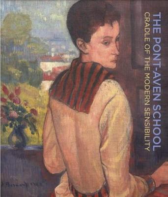 The Pont-Aven School - Cradle of the Modern Sensibility (Hardback)