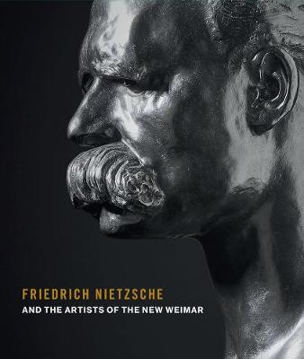 Friedrich Nietzsche and the Artists of the New Weimar (Paperback)
