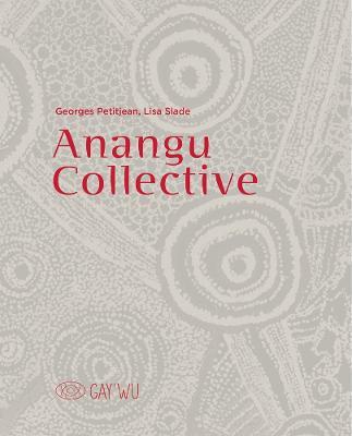 Anangu Collective - Gay'wu (Hardback)
